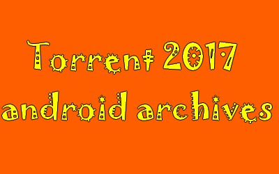 torrent 2017 android archives