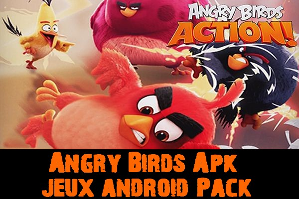 Angry Birds Apk jeux android Pack
