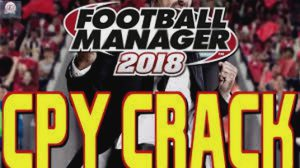 Football Manager 2018 Crack CPY Torrent
