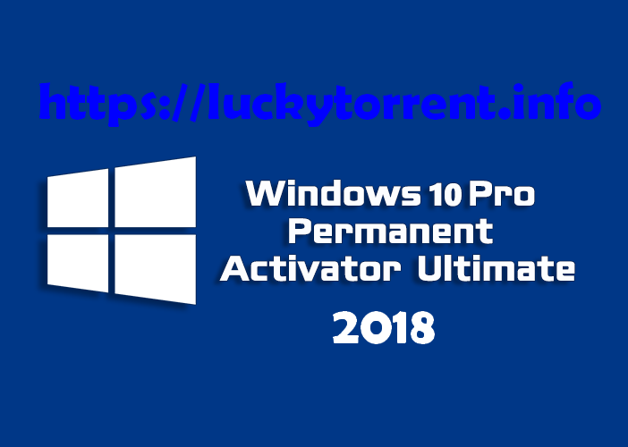 Windows 10 Permanent Activator 2018 Torrent