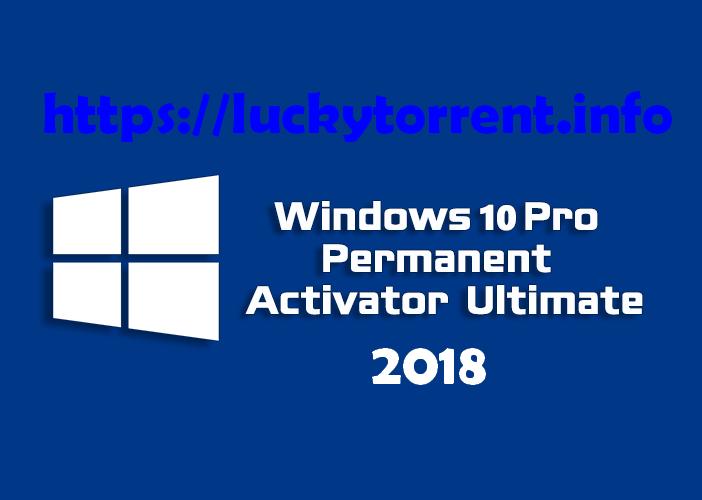 Windows 10 Permanent Activator 2018 Torrent