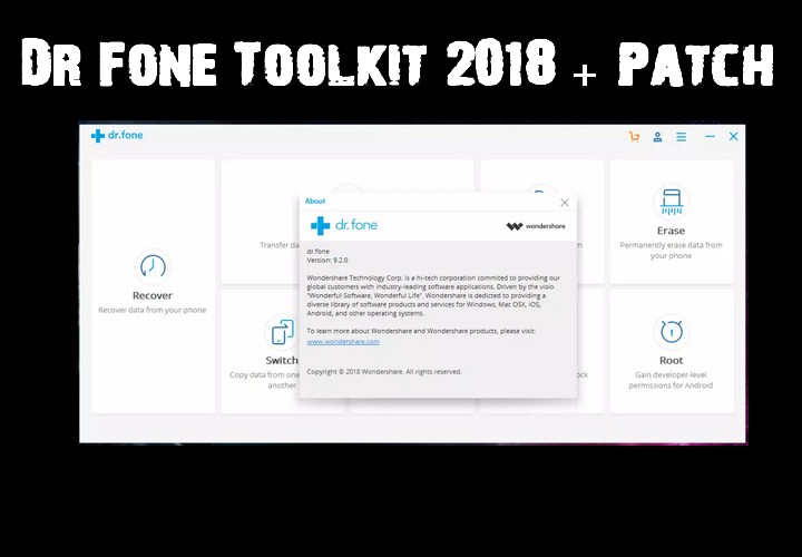 Dr Fone Toolkit 2018 + Patch