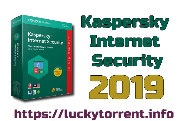 Kaspersky Internet Security 2019 + Crack
