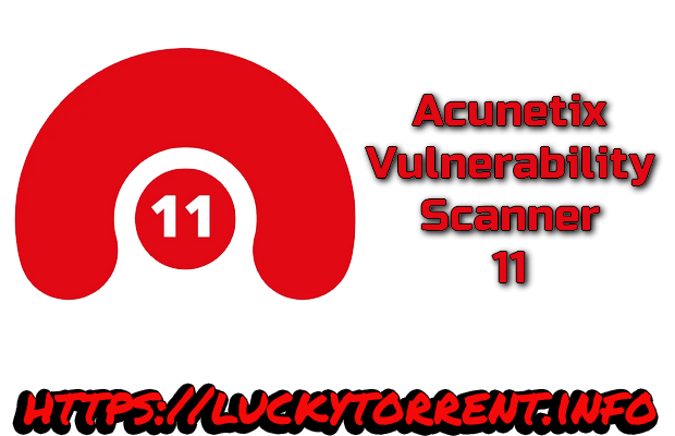 Acunetix Vulnerability Scanner 11 Torrent