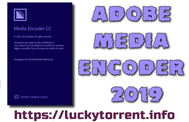 Adobe Media Encoder CC 2019 Torrent
