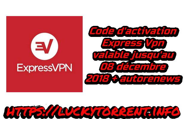 Code d'activation Express Vpn valable jusqu'au 08 décembre 2018 avec autorenews
