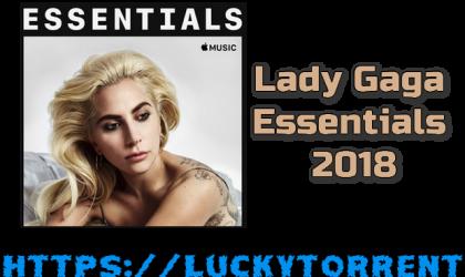 Lady GagaEssentials 2018 Mp3 Torrent