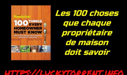 Les 100 choses que chaque propriétaire de maison doit savoir