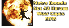 Metro Boomin Not All Heroes Wear Capes 2018 Mp3