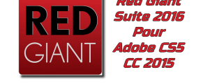 Red Giant Suite 2016 pour Adobe CS5 CC 2015 Torrent