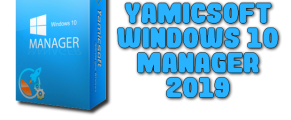 Yamicsoft Windows 10 Manager 2019 Torrent