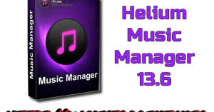 Helium Music Manager 13.6 Premium Torrent
