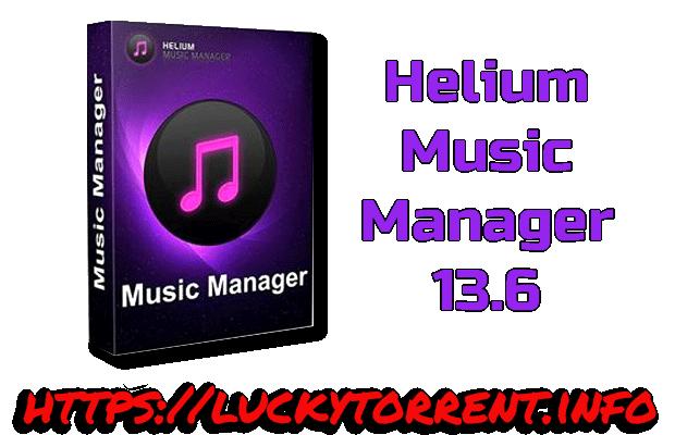 Helium Music Manager 13.6 Premium Torrent