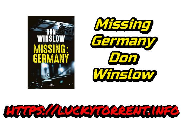 Missing Germany Don Winslow Pdf