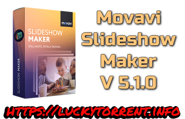 Movavi Slideshow Maker 5.1.0 Torrent