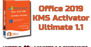 Office 2019 KMS Activator Ultimate 1.1 Torrent