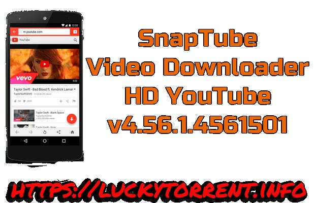 SnapTube Video Downloader HD YouTube v4.56.1.4561501 Cracked Apk
