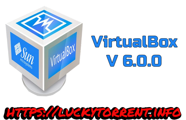 VirtualBox 6.0.0 torrent