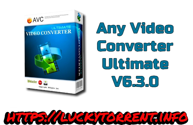 Any Video Converter Ultimate 6.3.0 multilingue