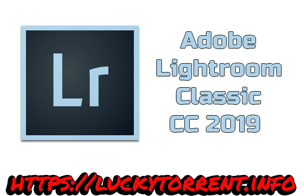 Adobe Lightroom Classic CC 2019