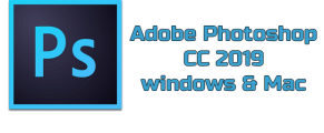 Adobe Photoshop CC 2019 windows & Mac