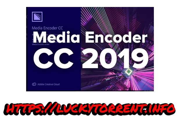 Adobe Media Encoder CC 2019 13.1.0.173 x64 multilingue