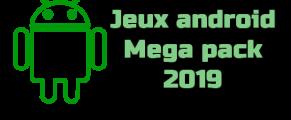 Jeux android Mega pack 2019