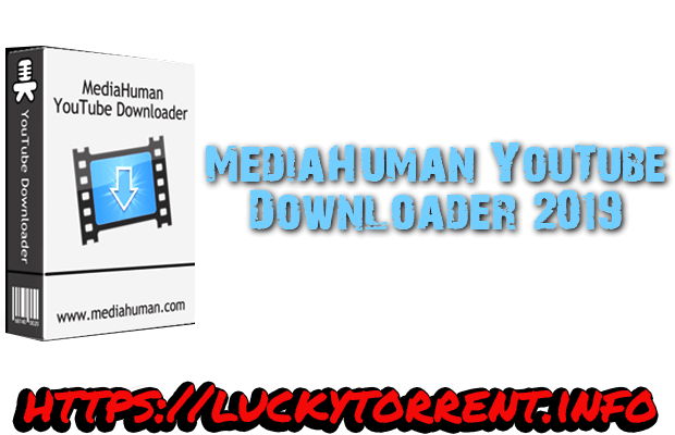 MediaHuman YouTube Downloader 2019 Torrent