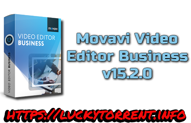 Movavi Video Editor Business v15.2.0 Torrent
