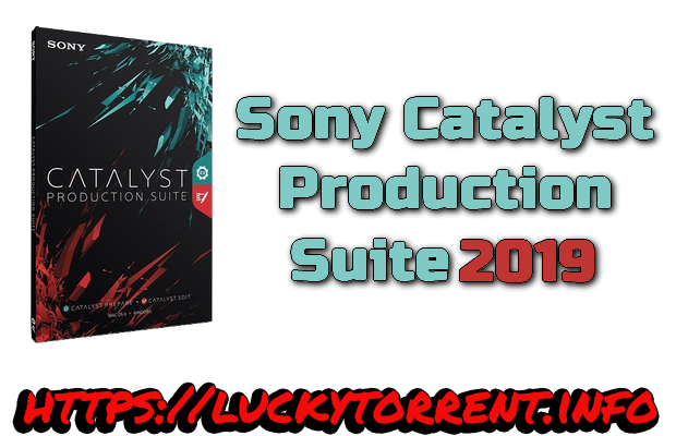 Sony Catalyst Production Suite 2019 Torrent