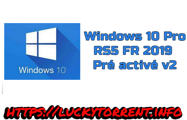 Windows 10 Pro RS5 FR Torrent