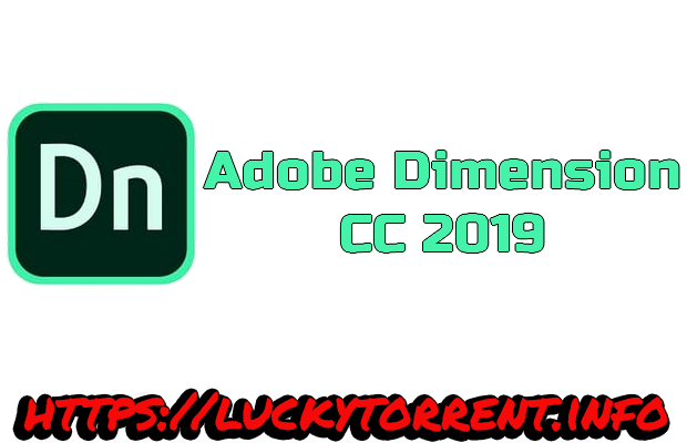 Adobe Dimension CC 2019 Torrent