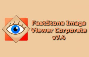 FastStone Image Viewer Corporate v7.4