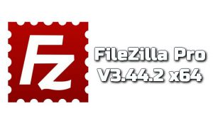 FileZilla Pro 3.44.2 x64 Torrent