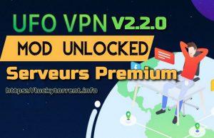 UFO VPN v2.2.0 Serveurs Premium APK Android