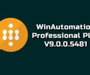 WinAutomation Professional Plus 9.0.0.5481