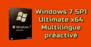 Windows 7 SP1 Ultimate x64 multilingue préactivé