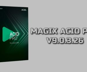 MAGIX ACID Pro 9.0.3.26 Torrent