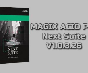 MAGIX ACID Pro Next Suite 1.0.3.26 Torrent