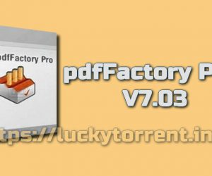 pdfFactory Pro 7.03 Torrent