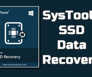 SysTools SSD Data Recovery Torrent