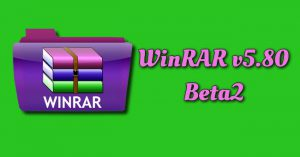 WinRAR v5.80 Beta2 Torrent