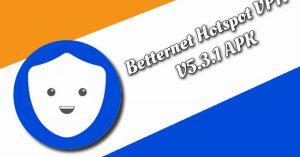 Betternet Hotspot VPN v5.3.1 APK