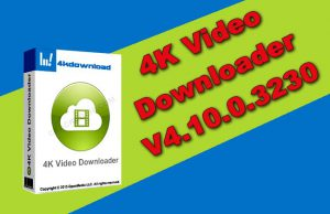 4K Video Downloader 4.10.0.3230 Torrent