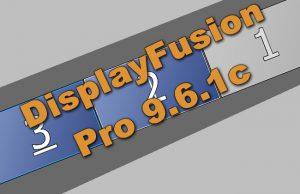 DisplayFusion Pro 9.6.1c