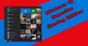 Windows 10 Superlite Gaming Edition Torrent
