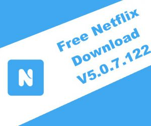 Free Netflix Download 5.0.7.122
