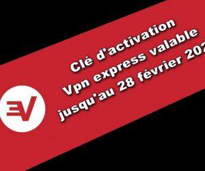 clé d'activation Vpn express valable jusqu'au 28 février 2020