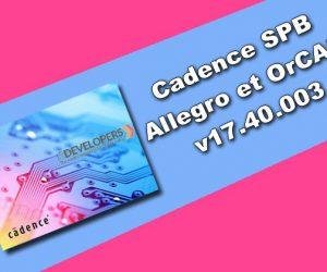 Cadence SPB Allegro et OrCAD v17.40.003