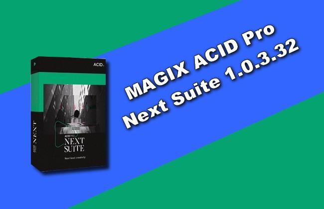 Photo of MAGIX ACID Pro Next Suite 1.0.3.32 Torrent
